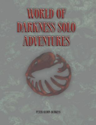 My Latest Title World Of Darkness Solo Adventures bit.ly/WoDSolo